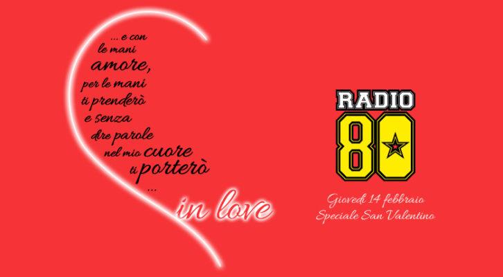 Giovedì 14 febbraio 2019 Radio 80 in Love, Speciale San Valentino