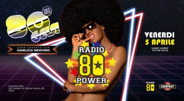 05.04.2019 RADIO 80 POWER • Serata anni 80 con Radio 80